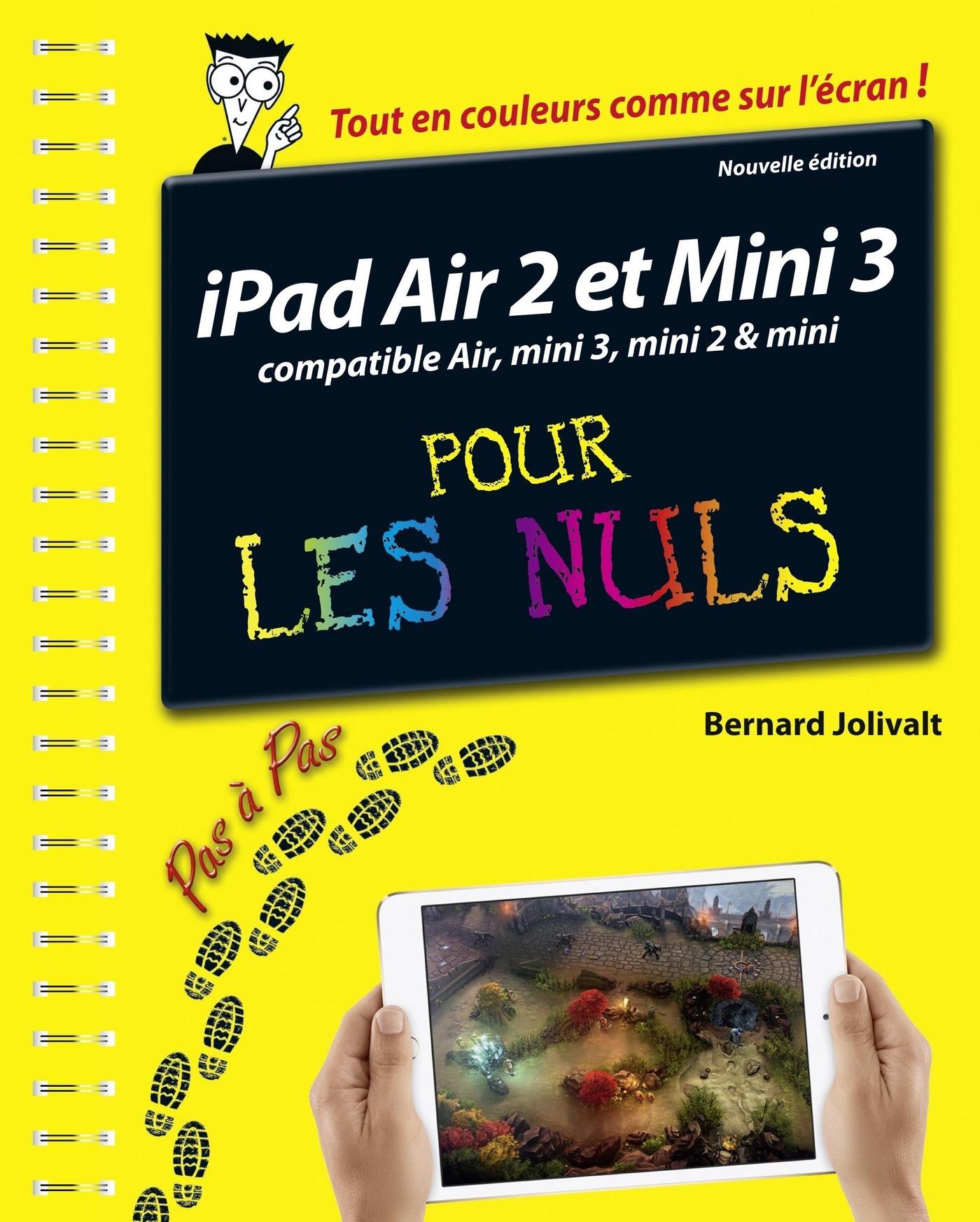 iPad Air 2 et Mini 3 pas à pas pour les Nuls