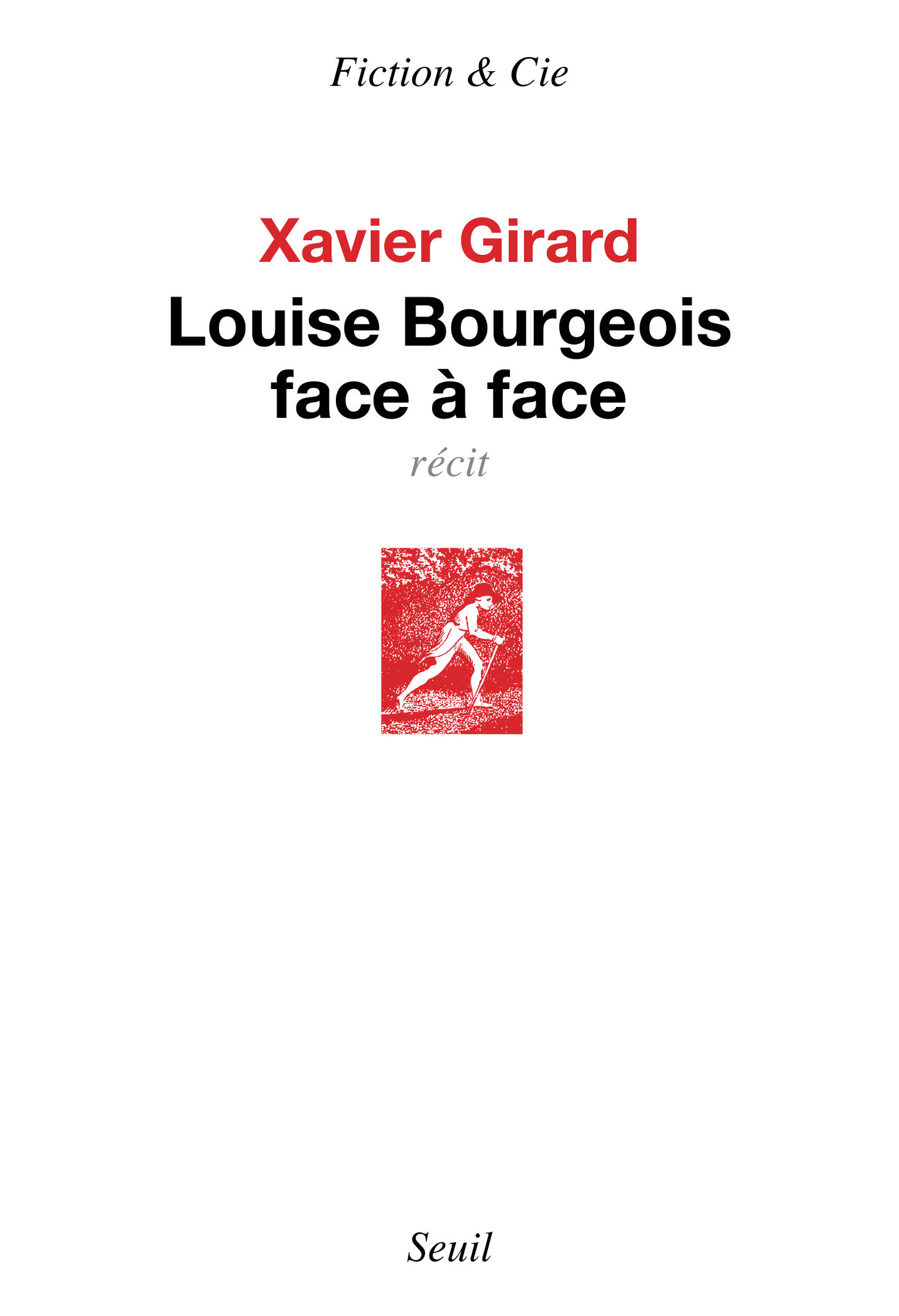 Louise Bourgeois face à face | Girard, Xavier