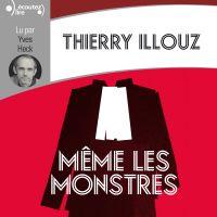 Même les monstres | Illouz, Thierry. Auteur