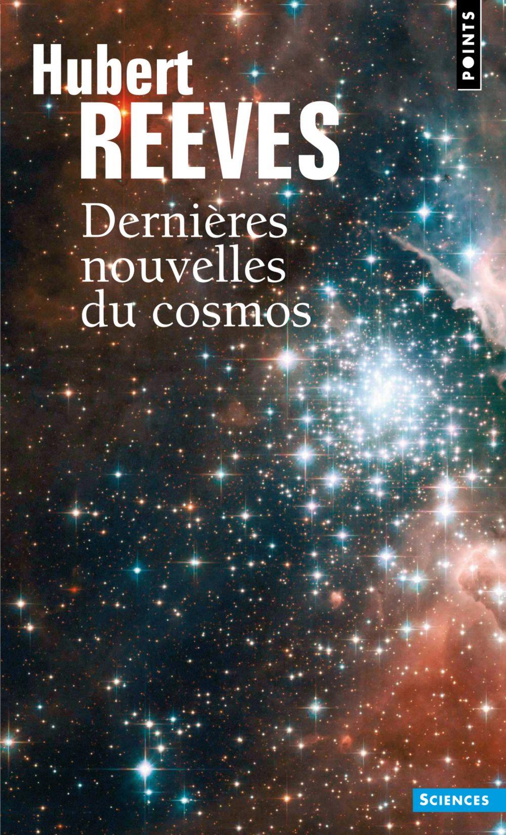 Dernières Nouvelles du cosmos. Tome 1 et 2 | Reeves, Hubert (1932-....). Auteur