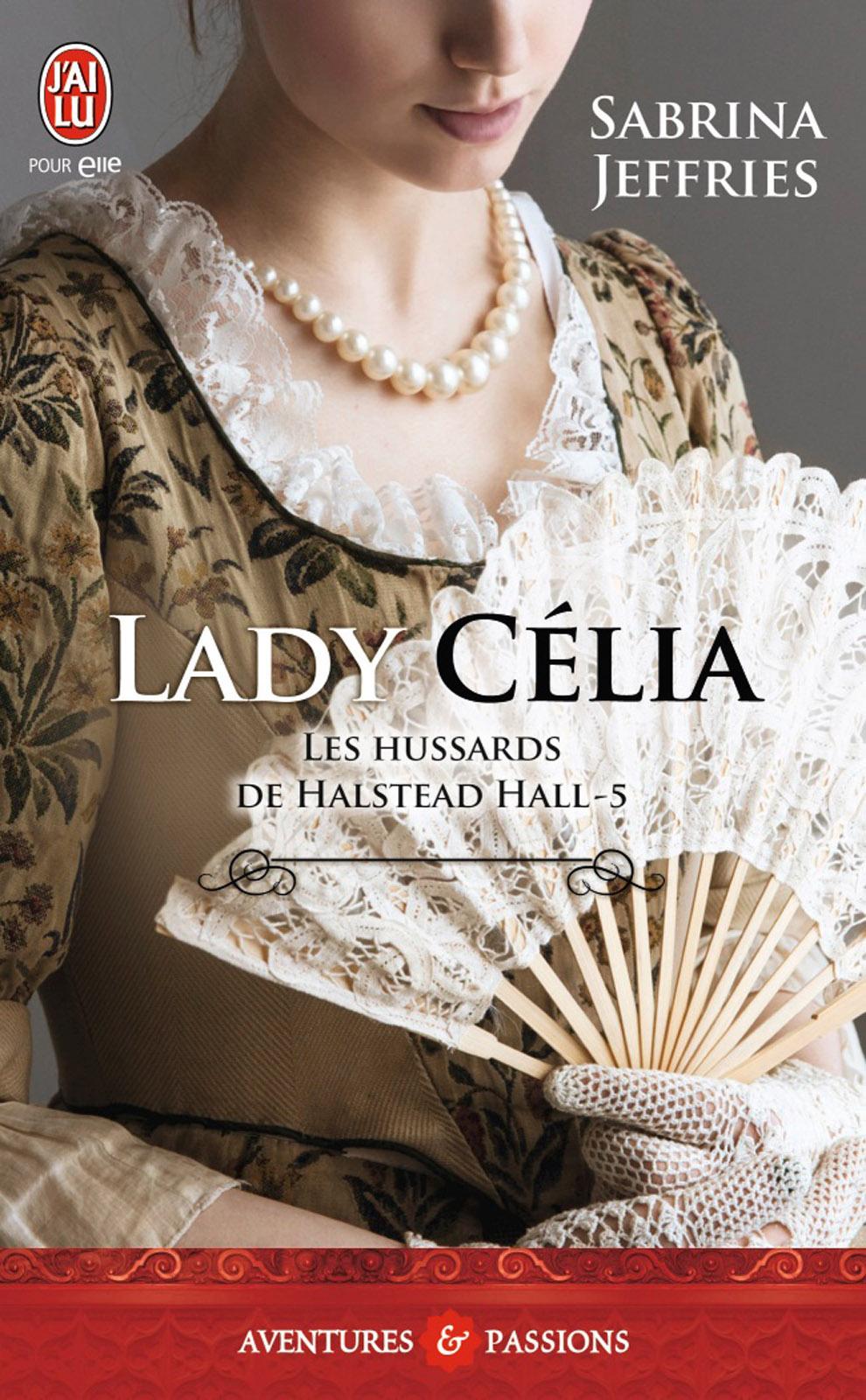 Les hussards de Halstead Hall (Tome 5) - Lady Célia