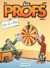 Les Profs - Tome 2 - Loto et colles | Erroc, . Auteur