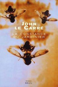 La Constance du jardinier | Le Carré, John. Auteur