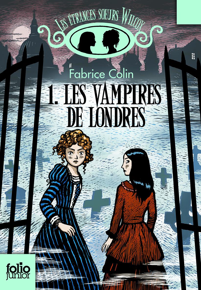 Les étranges soeurs Wilcox (Tome 1) - Les vampires de Londres