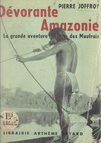 Dévorante Amazonie