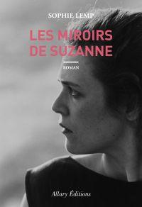 Les miroirs de Suzanne | Lemp, Sophie (1979-....). Auteur