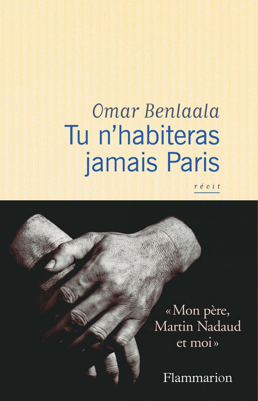 Tu n'habiteras jamais Paris | Benlaala, Omar. Auteur