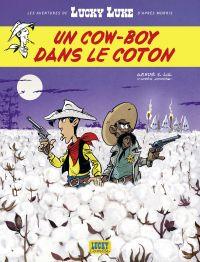 Les Aventures de Lucky Luke d'après Morris - tome 9 - Un cow-boy dans le coton | Jul, . Auteur