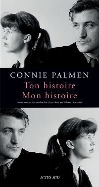 Ton histoire. Mon histoire | Palmen, Connie. Auteur