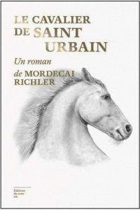 Le Cavalier de Saint-Urbain | Richler, Mordecai (1931-2001). Auteur