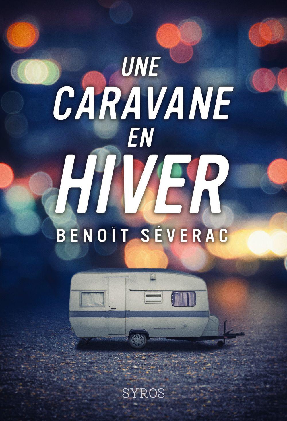 Une caravane en hiver | Séverac, Benoit. Auteur