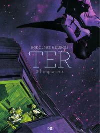 TER - Tome 3 - L'Imposteur