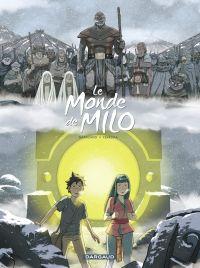 Le Monde de Milo  - tome 7 | Ferreira, Christophe.. Illustrateur