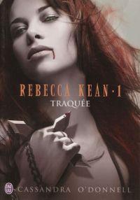 Rebecca Kean (Tome 1) - Traquée