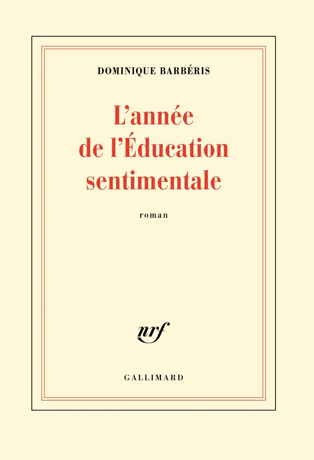 L'année de l'Éducation sentimentale | Barbéris, Dominique. Auteur