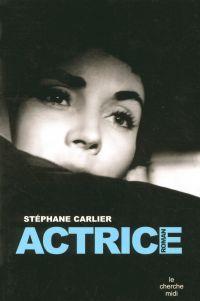 Actrice | CARLIER, Stéphane. Auteur