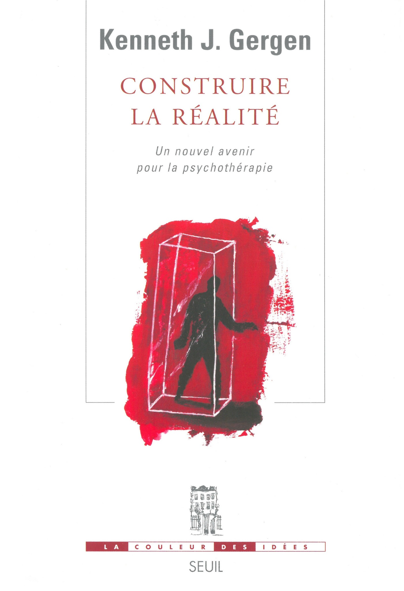 Construire la réalité. Un nouvel avenir pour la psychothérapie