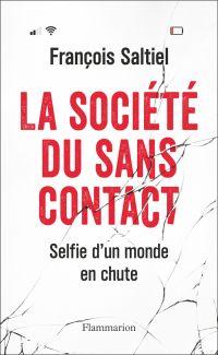 La société du sans contact | Saltiel, François. Auteur