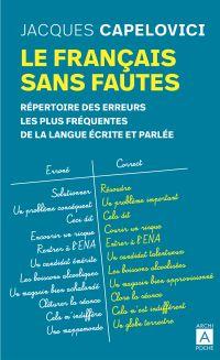 Image de couverture (Le français sans fautes - Répertoire des erreurs les plus fréquentes de la langue écrite et parlée)