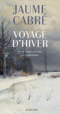 Voyage d'hiver | Cabre, Jaume. Auteur