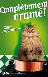 Complétement cramé ! | LEGARDINIER, Gilles. Auteur