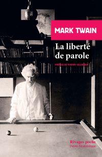 La liberté de parole | Twain, Mark (1835-1910). Auteur
