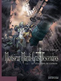 Monsieur Mardi-Gras Descendres - tome 2 - Le Téléscope de Charon