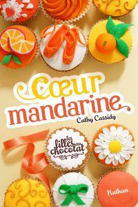 Coeur Mandarine - Tome 3   Cassidy, Cathy