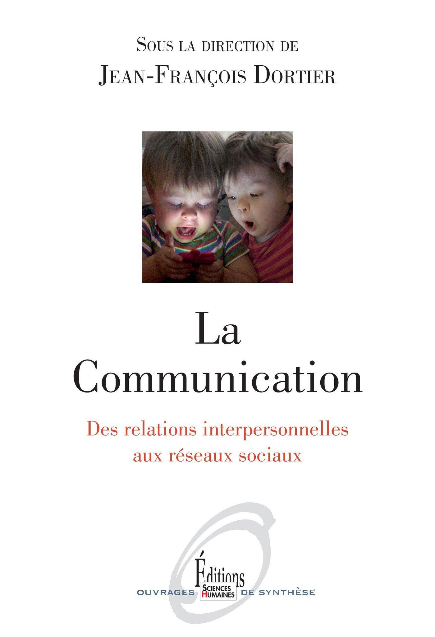 La Communication. Des relations interpersonnelles aux réseaux sociaux