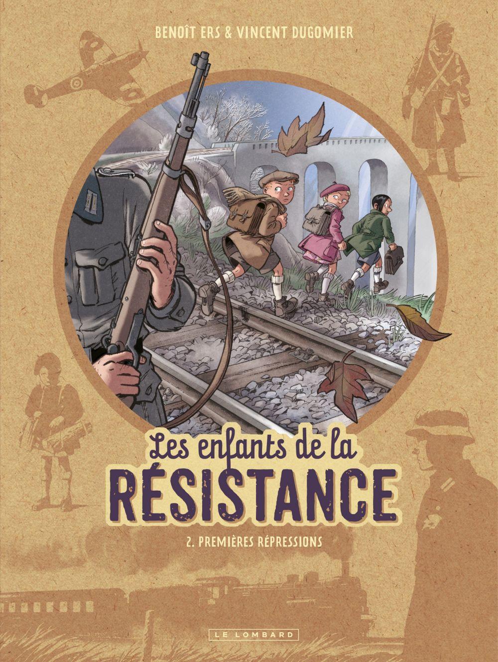 Les Enfants de la Résistance - Tome 2 - Premières répressions   Dugomier, Vincent. Auteur