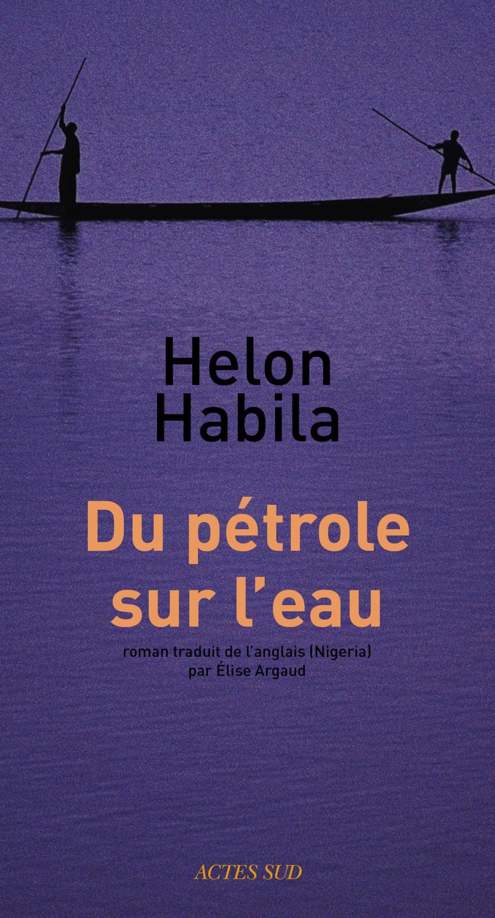 Du pétrole sur l'eau | Habila, Helon (1967-....). Auteur