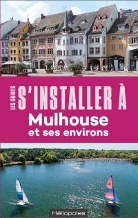 S'installer à Mulhouse et s...
