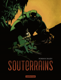 Souterrains (Tome 1) | Baudy, Romain