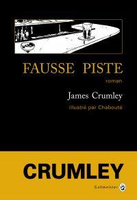 Fausse piste | Crumley, James. Auteur