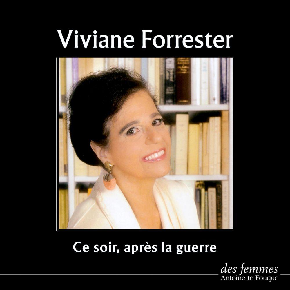 Ce soir après la guerre   Forrester, Viviane (1925-2013). Auteur