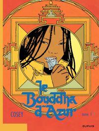 Le Bouddha d'Azur – tome 1 | Cosey (1950-....). Auteur