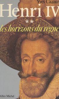 Henri IV (2) : Les horizons...
