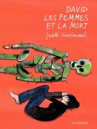 David les femmes et la mort | Vanistendael, Judith (1974-....). Auteur