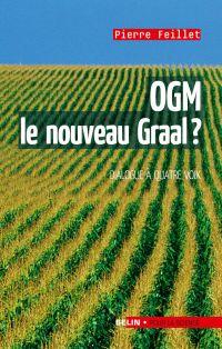 OGM, le nouveau Graal ? Un ...