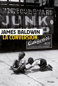 La conversion | Baldwin, James. Auteur
