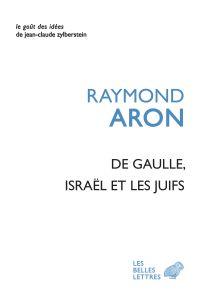 De Gaulle Israël et les Juifs