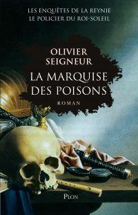 La marquise des poisons | SEIGNEUR, Olivier. Auteur