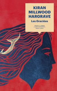 Les Graciées | MILLWOOD HARGRAVE, Kiran. Auteur