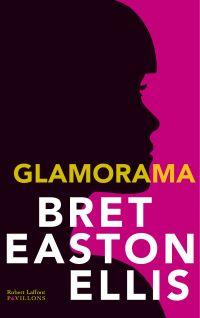 Glamorama   Ellis, Bret Easton