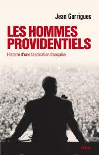 Les Hommes providentiels. H...