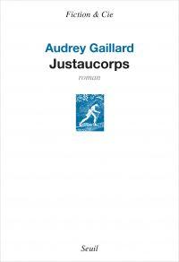 Justaucorps | Gaillard, Audrey (19..-....) - nouvelliste. Auteur