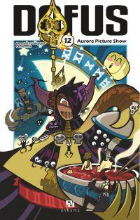 Dofus Manga - Tome 12 - Aurore Picture Show