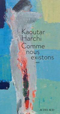 Comme nous existons | Harchi, Kaoutar (1987-....). Auteur