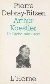 Arthur Koestler : un croisé...