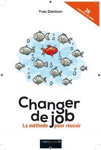 Changer de job - La méthode...